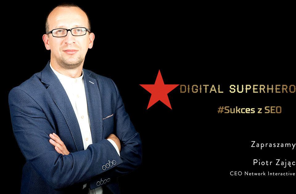 Piotr Zając prelegentem Digital Superhero #ThinkDigital